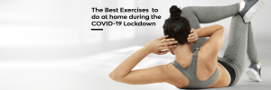 The Best Exercises to do at Home During the COVID-19 Lockdown