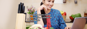 Working from Home During The COVID-19 Pandemic